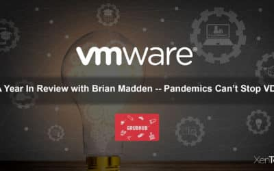 VMWare: A Year In Review with Brian Madden — Pandemics Can't Stop VDI