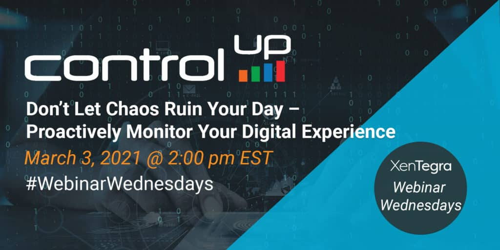 ControlUp: Don't Let Chaos Ruin Your Day – Proactively Monitor Your Digital Experience