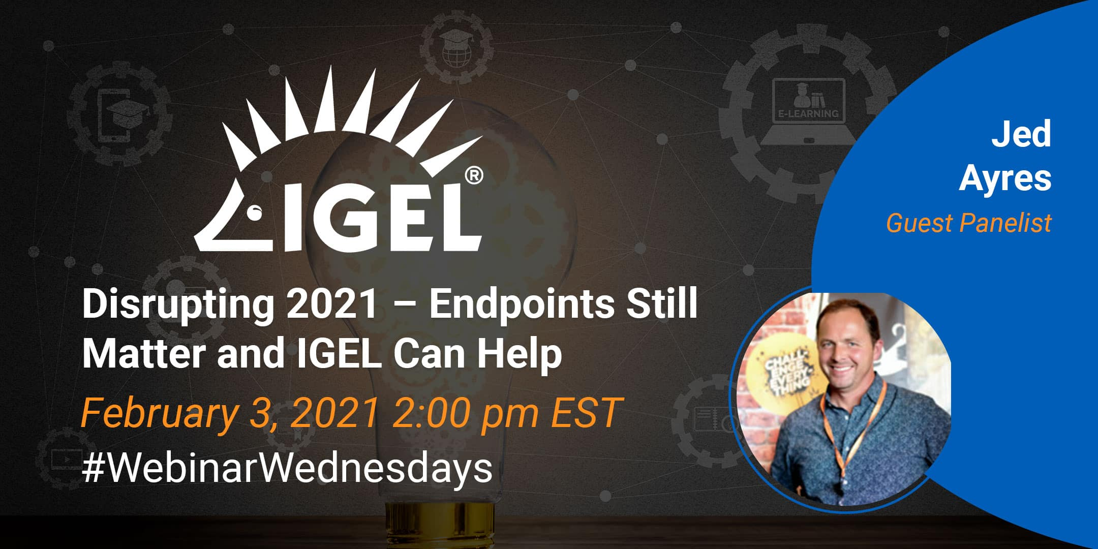 Disrupting 2021 – Endpoints Still Matter and IGEL Can Help with Jed Ayres