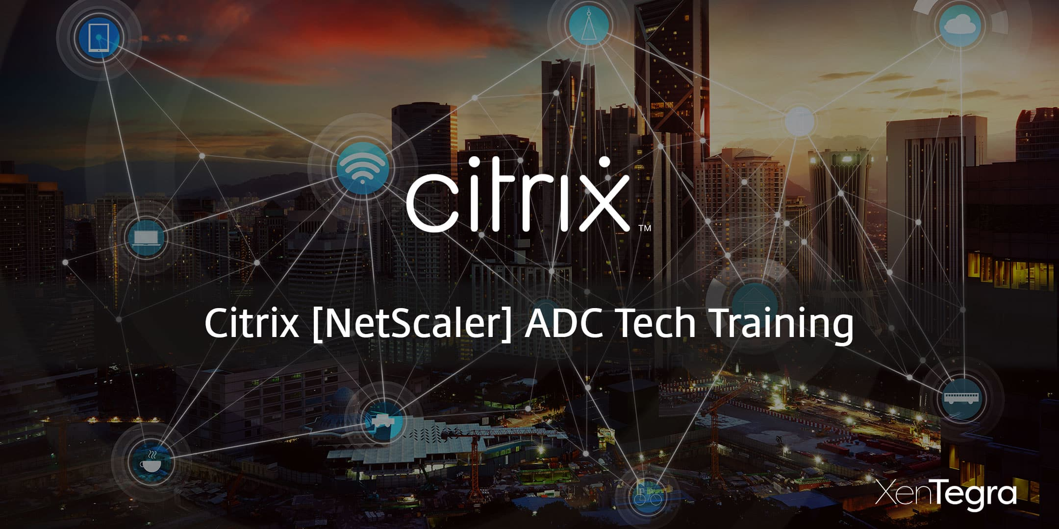 Online: Citrix [NetScaler] ADC Tech Training