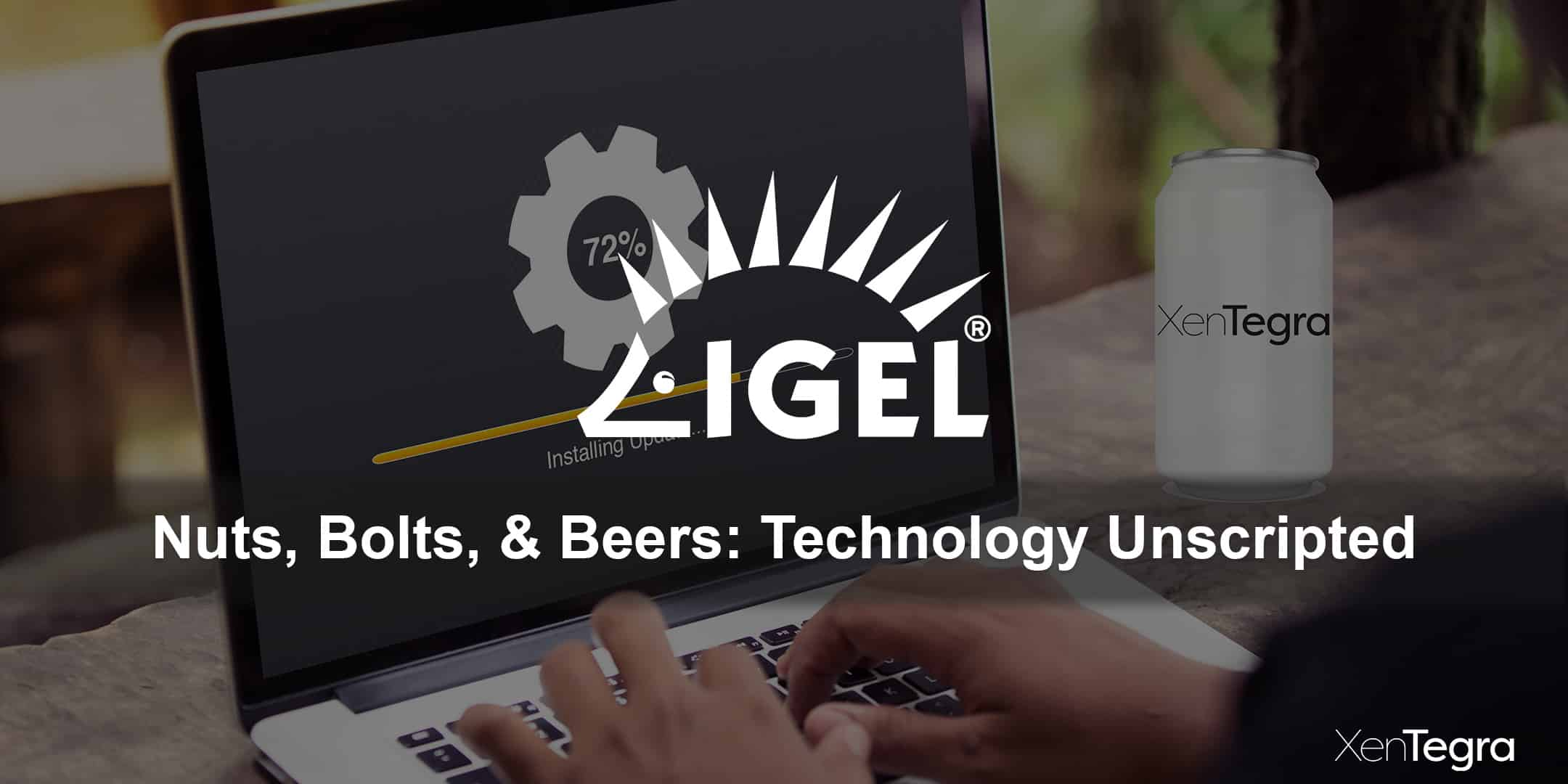 XenTegra Nuts, Bolts, & Beers – IGEL Surprise
